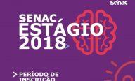 Lançado Programa de Estágio Senac 2018 com vagas em São Luís e Santa Inês